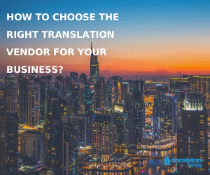 How to choose the right translation vendor for your business